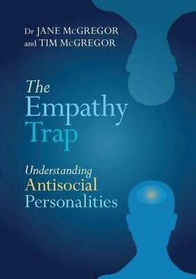 The Empathy Trap Understanding Antisocial Personalities 9781847092762