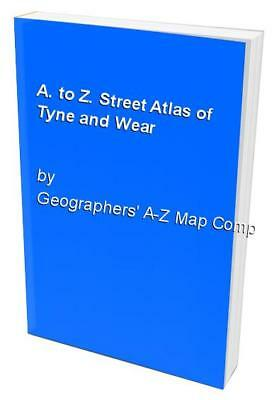 A. to Z. Street Atlas of Tyne and Wear by Geographers' A-Z Map Comp Spiral bound