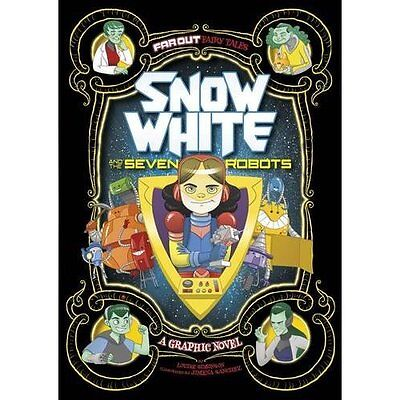Snow White and the Seven Robots: A Graphic Novel (Far Out Fairy Tales), Simonson