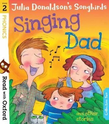 Read with Oxford: Stage 2: Julia Donaldson's Songbirds: Singing... 9780192764775