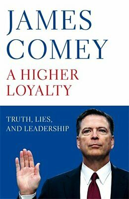 A Higher Loyalty: Truth, Lies, and Leadership by Comey, James Book The Cheap
