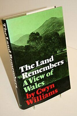 The land remembers: A view of Wales by Williams, Gwyn Book The Cheap Fast Free