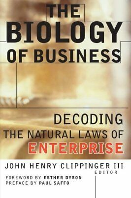 The Biology of Business: Decoding the Natural Laws of Enterprise (A... Paperback
