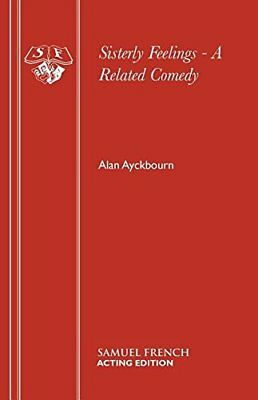 Sisterly Feelings - A Related Comedy (Acting Edi... by Ayckbourn, Alan Paperback