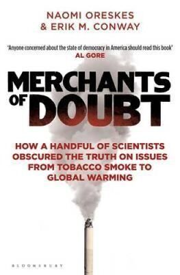 Merchants of Doubt How a Handful of Scientists Obscured the Tru... 9781408824832