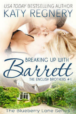 The English brothers: Breaking up with Barrett: The English Brothers #1 by Katy