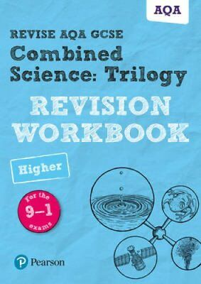 Revise AQA GCSE Combined Science: Trilogy Higher Revision Workbook: for the...