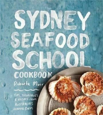 NEW Sydney Seafood School Cookbook By Roberta Muir Hardcover Free Shipping