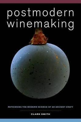 NEW Postmodern Winemaking By Clark Smith Hardcover Free Shipping