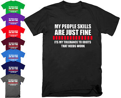 MY PEOPLE SKILLS ARE JUST FINE T Shirt Funny Rude Sarcastic Joke Novelty S-5XL