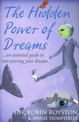 The hidden power of dreams: an essential guide to interpreting your dreams by