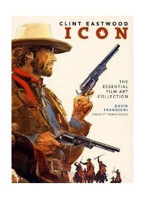 Clint Eastwood Icon: The Ultimate Film Art Collection by Tom Schatz Hardback The