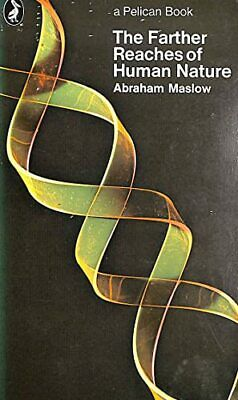 The Farther Reaches of Human Nature (Pelican) by Maslow, Abraham H. Paperback