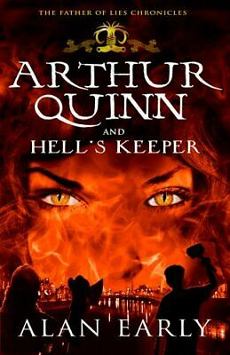 Arthur Quinn and Hell's Keeper (Father of Lies Chronicles) by Alan Early Book