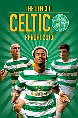 The Official Celtic FC Annual 2018 (Annuals 2018) by Grange Communications Ltd