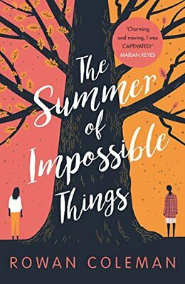 The Summer of Impossible Things: An uplifting, emotional st... by Coleman, Rowan