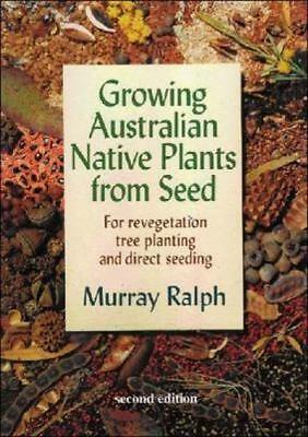NEW Growing Australian Native Plants from Seed By Murray Ralph Paperback