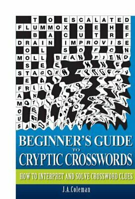 Beginner's Guide to Cryptic Crosswords: How to... by Coleman, James A. Paperback