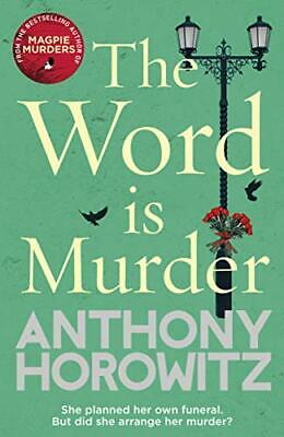 The Word Is Murder: The bestselling mystery from the aut... by Horowitz, Anthony