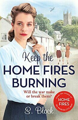 Keep the Home Fires Burning: A heart-warming wartime saga (Keep ... by Block, S.