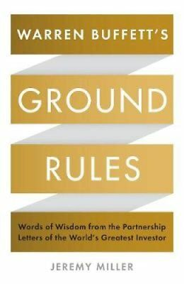Warren Buffett's Ground Rules: Words of Wisdom from the Partnership Letters...