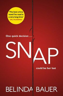 Snap: 'The best crime novel I've read in a very long time' ... by Bauer, Belinda
