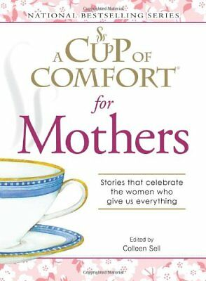 A Cup of Comfort for Mothers: Stories That Celebrate the Women Who ... Paperback