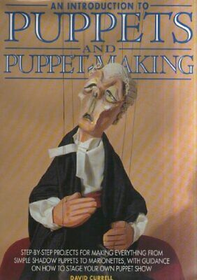An Introduction to Puppets and Puppet-making by Currell, David Hardback Book The