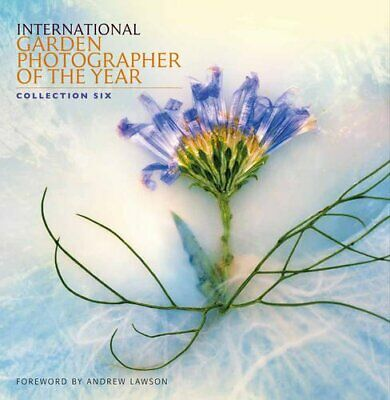 International Garden Photographer of the Year Book 6 by Smith, Phillip Book The