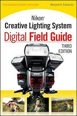 Nikon Creative Lighting System Digital Field Guide Flash Manual SB-900 SB-600 .