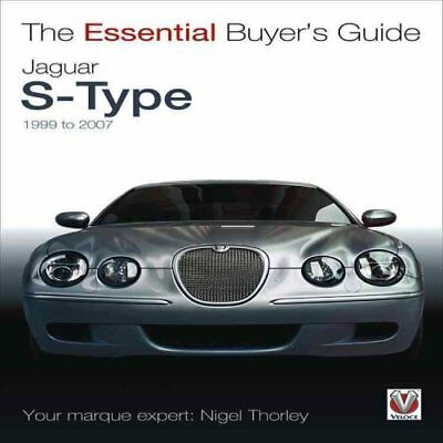 Jaguar S-Type - 1999 to 2007 The Essential Buyer's Guide 9781845844455
