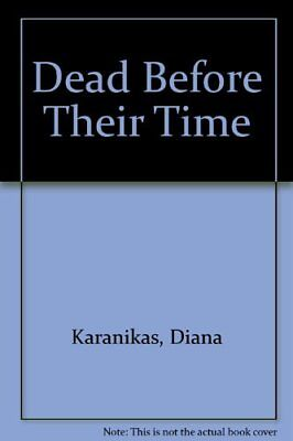 Dead Before Their Time by Harvey, Jackson Book The Cheap Fast Free Post