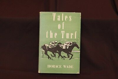 Vintage Horse Racing Book - Tales of the Turf Signed 1st Edition - Horace Wade