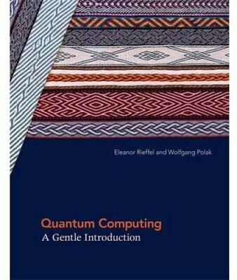 Quantum Computing A Gentle Introduction by Eleanor G. Rieffel 9780262526678
