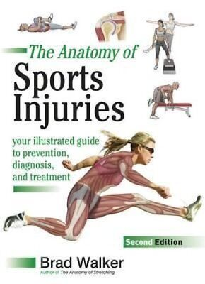 Sports Injuries Your Illustrated Guide to Prevention, Diagnosis... 9781905367382