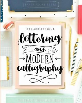 Lettering And Modern Calligraphy A Beginners By Paper Peony Press Paperback New