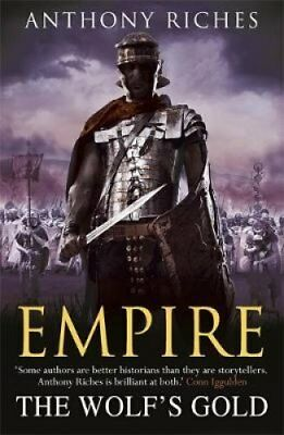 The Wolf's Gold: Empire V by Anthony Riches 9781444711882 (Paperback, 2013)
