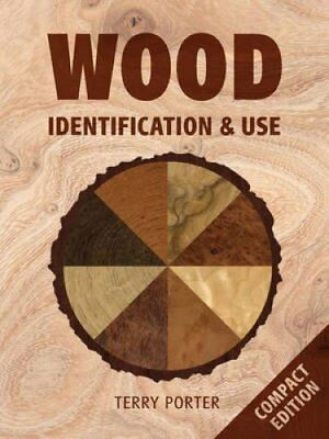 Wood Identification & Use by Terry Porter (Paperback, 2012)