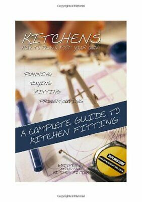 Kitchens: How to Really Fit Your Own by Lake, Steve Paperback Book The Cheap