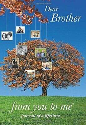 Dear Brother, from you to me (Journal of a L... by Journals of a Lifeti Hardback