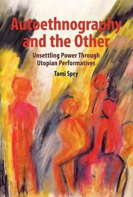 Autoethnography and the Other (Qualitative Inquiry & Social Jus... by Spry, Tami