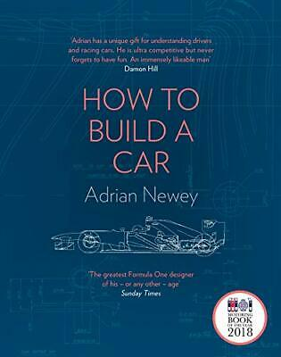 How to Build a Car: The Autobiography of the World's Greates... by Newey, Adrian