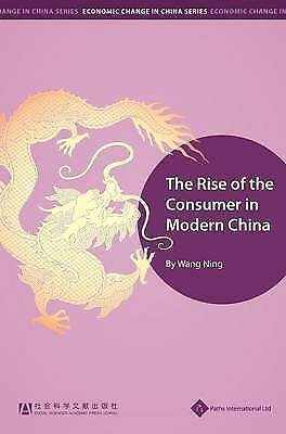 The Rise of the Consumer in Modern China (Economic Change in China) by Wang Ning