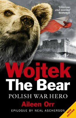 Wojtek the Bear: Polish War Hero by Aileen Orr Book The Cheap Fast Free Post