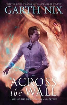 NEW Across the Wall By Garth Nix Paperback Free Shipping