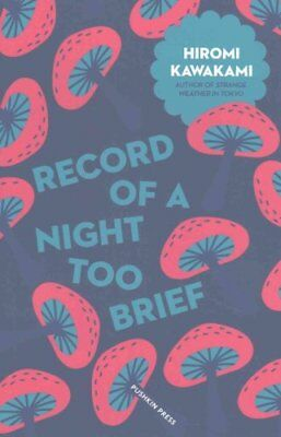 Record of a Night Too Brief by Hiromi Kawakami 9781782272717 (Paperback, 2017)