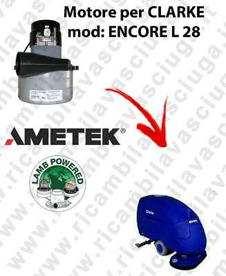 ENCORE L 28  Vacuum motor LAMB AMETEK for scrubber dryer CLARKE