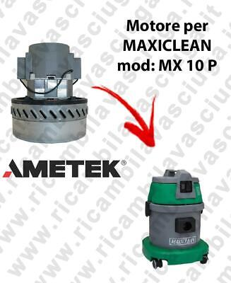 MX 10 P AMETEK Vacuum motor for vacuum cleaner MAXICLEAN