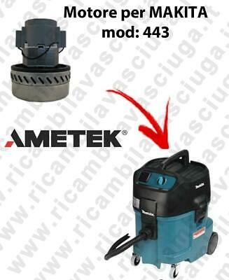 443 VACUUM MOTOR AMETEK for vacuum cleaner MAKITA