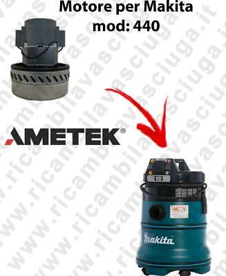 440 VACUUM MOTOR AMETEK for vacuum cleaner MAKITA